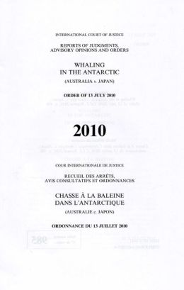 Reports of Judgements, Advisory Opinions and Orders: Whaling in the Antarctic (Australia v. Japan) Order of 13 June 2010