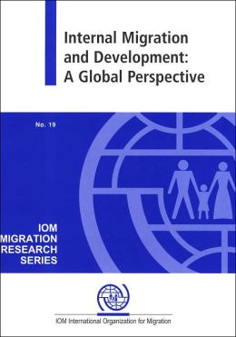 Internal Migration and Development: A Global Perspective