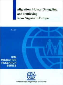 Migration Human Smuggling and Trafficking from Nigeria to Europe