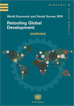 World Economic and Social Survey 2010: Retooling Global Development