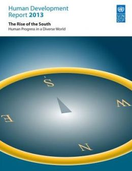 Human Development Report 2013: The Rise of the Global South - Human Progress in a Diverse World