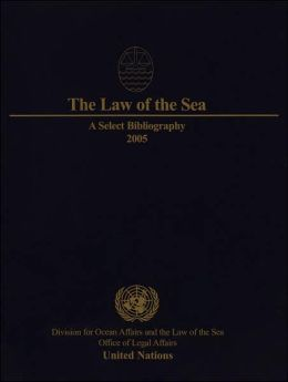 Law of the Sea: A Select Bibliography 2005