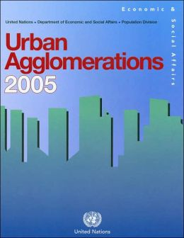 United Nations Urban Agglomerations 2005 (Wall Chart)