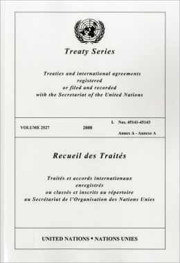 TREATY SERIES 2527 I: Nos. 45141-45143 Annex A