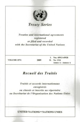 Treaty Series 2574 2009 I: Nos. 45913-45928, II: No. 1316, Annex A