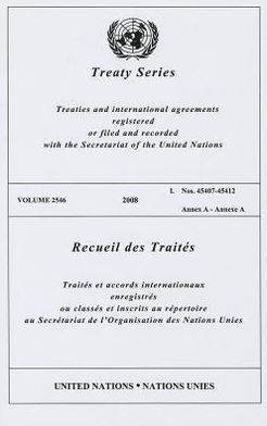Treaty Series 2546 2008 I: Nos. 45407-45412 Annex A