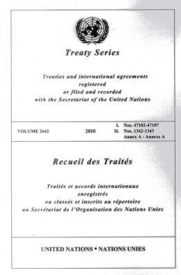 Treaty Series 2642 2010 I: Nos 47102-47107 II. Nos 1342-1343 Annex A