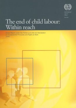 The End of Child Labour: Within Reach