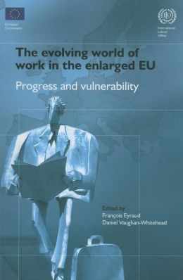 The Evolving World of Work in the Enlarged EU: Progress and Vulnerability