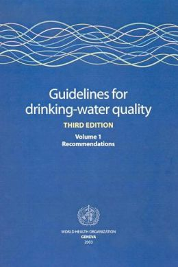 Guidelines for Drinking-water Quality: Volume 1: Recommendations