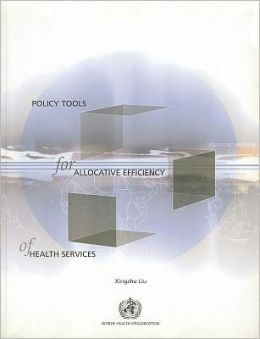 Policy Tools for Allocative Efficiency of Health Services