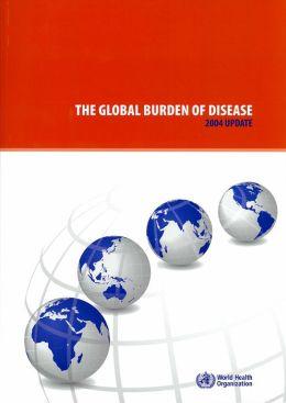 The Global Burden of Disease: 2004 Update