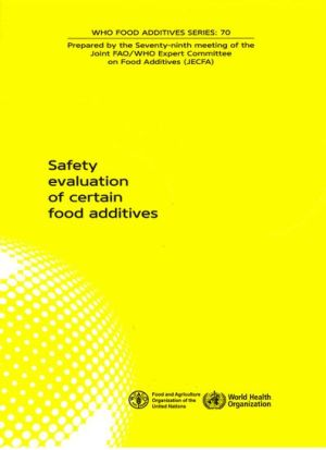 Safety Evaluation of Certain Food Additives: Seventy-ninth Meeting of the Joint FAO/WHO Expert Committee on Food Additives