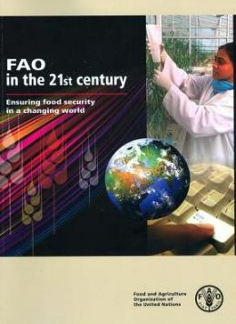 FAO in the 21st Century: Ensuring Food Security in a Changing World