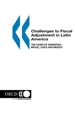 Challenges to Fiscal Adjustment in Latin America: The Cases of Argentina, Brazil, Chile and Mexico