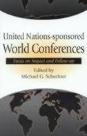 United Nations-Sponsored World Conferences: Focus on Impact and Follow-up