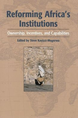 Reforming Africas Institutions Ownership Initiatives and Capabilities