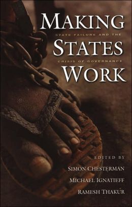 Making States Work: State Failure and the Crisis of Governance