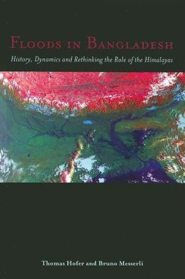Floods in Bangladesh: History, Dynamics and Rethinking the Role of the Himalayas
