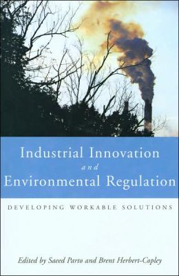 Environmental Regulation and Industrial Innovation: Developing Workable Solutions