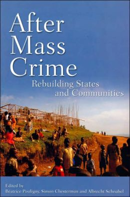 After Mass Crime: Rebuilding States and Communities