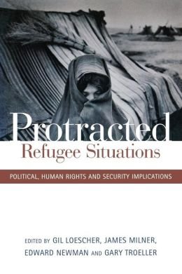 Protracted Refugee Situations: Political, Human Rights and Security Implications