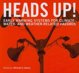Heads Up!: Early Warning Systems for Climate-, Water-, and Weather-Related Hazards
