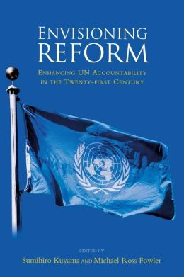 Envisioning Reform: Enhancing UN Accountability in the 21st Century