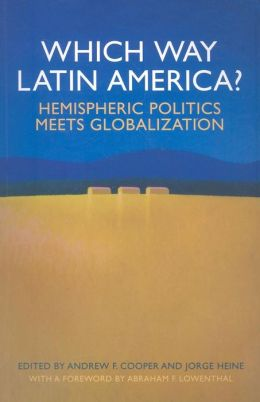Which Way Latin America? Hemispheric Politics Meets Globalization