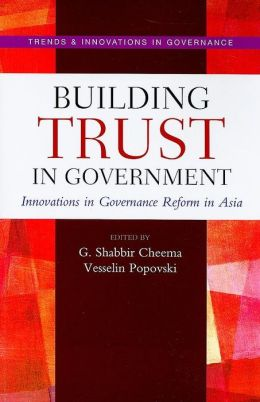 Building Trust in Government: Innovations in Governance Reform in Asia
