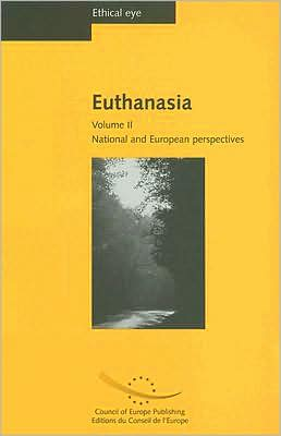 Euthanasia, Volume II: National and European Perspectives