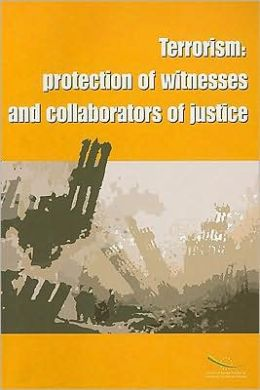 Terrorism: Protection of Witnesses and Collaborators of Justice