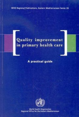 Quality Improvement in Primary Health Care: A Practical Guide