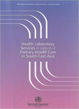 Health Laboratory Services in Support of Primary Health Care in South-East Asia