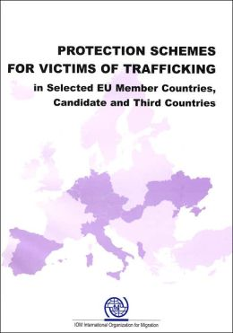 Protection Schemes for Victims of Trafficking in Selected EU Member Countries, Candidate and Third Countries
