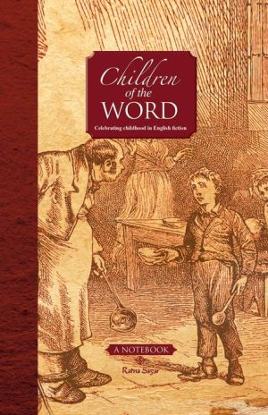 Children of the Word: Celebrating Childhood in English Fiction