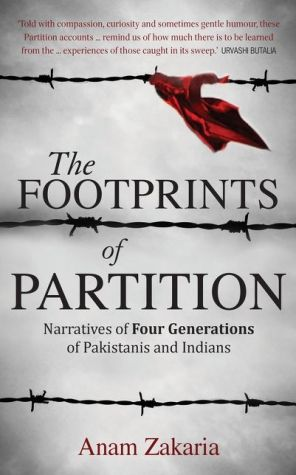 The Footprints of Partition: Narratives of Four Generations ofPakistanis and Indians