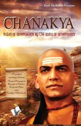 Chanakya: Rules of governance by the guru of governance