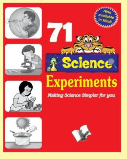 71 Science Experiments: Making science simpler for you