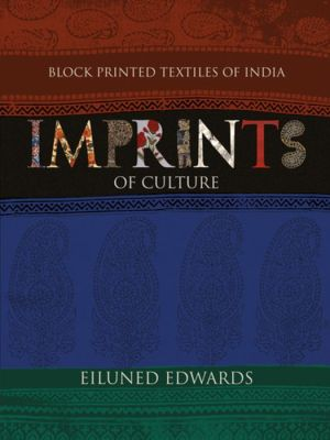 Block Printed Textiles Of India: Imprints of Culture