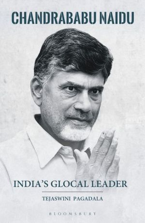 India's Glocal Leader: Chandrababu Naidu