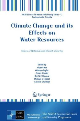Climate Change and its Effects on Water Resources: Issues of National and Global Security