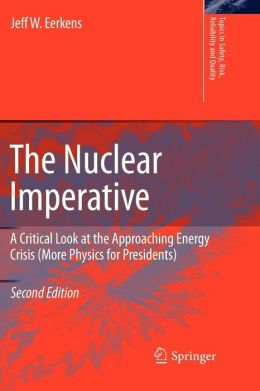 The Nuclear Imperative: A Critical Look at the Approaching Energy Crisis (More Physics for Presidents)