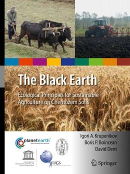 The Black Earth: Ecological Principles for Sustainable Agriculture on Chernozem Soils