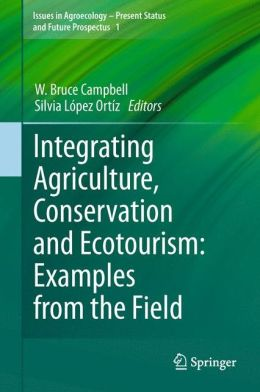 Integrating Agriculture, Conservation and Ecotourism: Examples from the Field