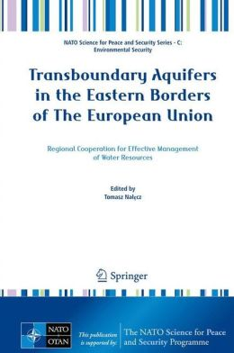 Transboundary Aquifers in the Eastern Borders of The European Union: Regional Cooperation for Effective Management of Water Resources