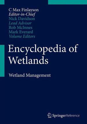 Encyclopedia of Wetlands. Volume II. Wetlands Management