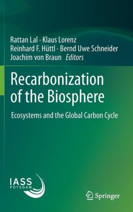 Recarbonization of the Biosphere: Ecosystems and the Global Carbon Cycle