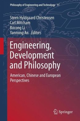 Engineering, Development and Philosophy: American, Chinese and European Perspectives