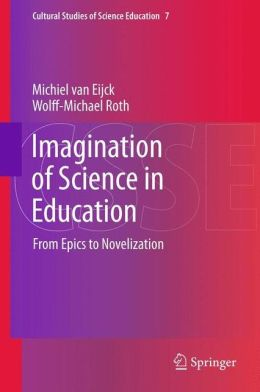 Imagination of Science in Education: From Epics to Novelization